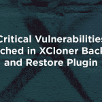 Critical Vulnerabilities Patched in XCloner Backup and Restore Plugin