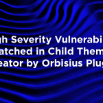 High Severity Vulnerability Patched in Child Theme Creator by Orbisius