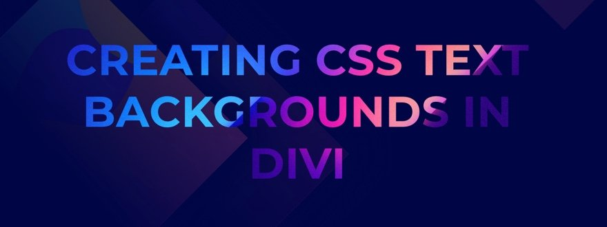 how-to-design-css-text-backgrounds-in-divi-using-background-clip-24 How to Design CSS Text Backgrounds in Divi Using background-clip