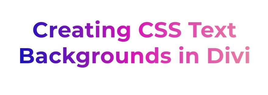 how-to-design-css-text-backgrounds-in-divi-using-background-clip-6 How to Design CSS Text Backgrounds in Divi Using background-clip