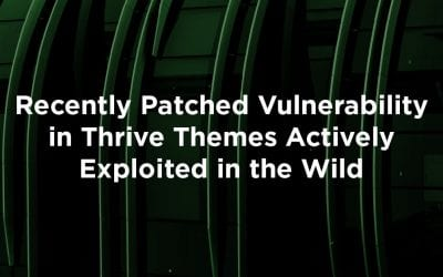 Recently Patched Vulnerability in Thrive Themes Actively Exploited in the Wild