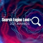 The 2021 Search Engine Land Awards are open for entries