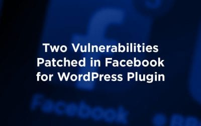 Two Vulnerabilities Patched in Facebook for WordPress Plugin