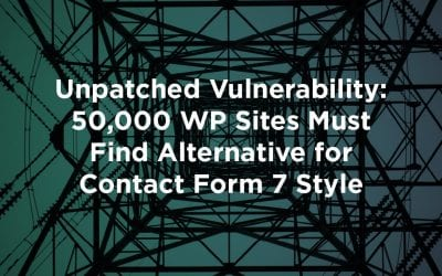 Unpatched Vulnerability: 50,000 WP Sites Must Find Alternative for Contact Form 7 Style